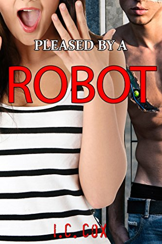 Pleased by a Robot: First Time Fantasy Short Story