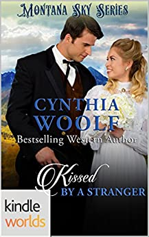 Montana Sky: Kissed By A Stranger (Kindle Worlds Novella) by [Woolf, Cynthia]