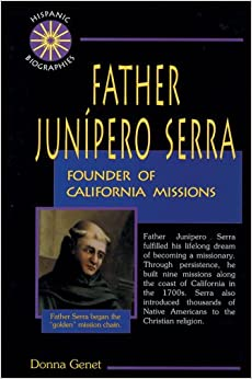 Father Junipero Serra: Founder of California Missions