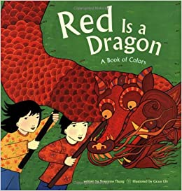 Red Is a Dragon: A Book of Colors: Roseanne Thong, Grace Lin ...