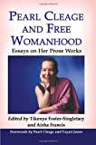 Pearl Cleage and Free Womanhood: Essays on Her Prose Works