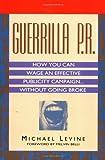 Guerrilla P.R. by Michael Levine (1994-01-07)