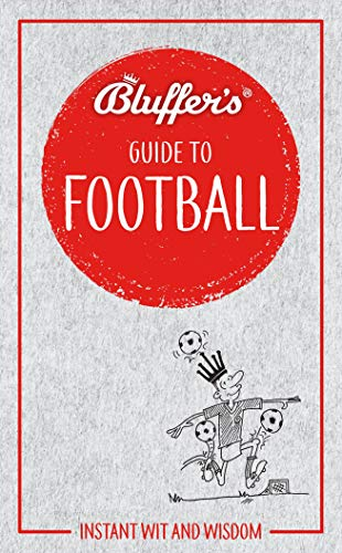 Bluffer's Guide to Football: Instant Wit & Wisdom (Bluffer's Guides) por Mark Mason