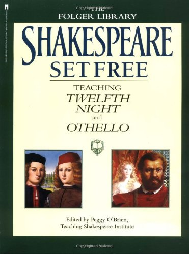 Shakespeare Set Free III  Teaching Twelfth Night And Othello  Teaching Twelfth Night And Othello