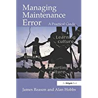 Managing Maintenance Error: A Practical Guide