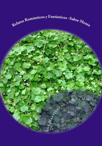 Relatos Románticos y Fantásticos -Sabor Menta (Spanish Edition): Ana Martínez de la Riva Molina: 9781475153057: Amazon.com: Books