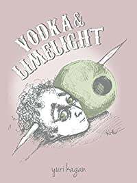 Vodka And Limelight: Story Of A Bartender by Yuri Kagan ebook deal