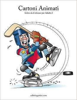 Cartoni Animati Immagini Da Colorare.Cartoni Animati Libro Da Colorare Per Adulti 2 Volume 2