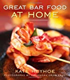 Great Bar Food at Home, Kate Heyhoe, 0471781835