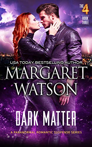 Dark Matter (The Four Book 3) by [Watson, Margaret]