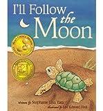 img - for [(I'll Follow the Moon )] [Author: Stephanie Lisa Tara] [May-2013] book / textbook / text book
