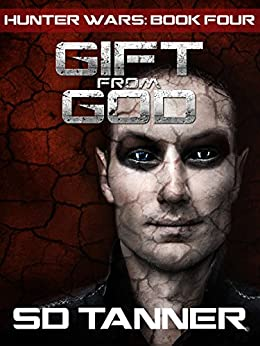 Gift from God: Hunter Wars Book Four (The Hunter Wars 4) by [Tanner, SD]