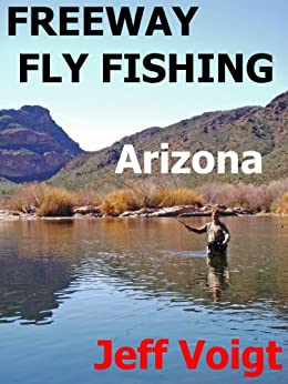 Freeway fly fishing arizona edition ebook for Amazon fly fishing
