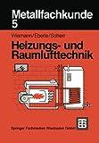 Metallfachkunde 5 : Heizungs- und Raumlufttechnik, Wiemann, Herbert and Eberle, Ulrich, 3519167093
