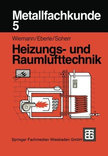Metallfachkunde 5: Heizungs- und Raumlufttechnik (Volume 5) (German Edition)