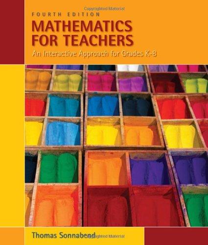 Mathematics for Teachers: An Interactive Approach for Grades K-8 (Available 2010 Titles Enhanced Web Assign)