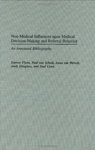 Non-Medical Influences upon Medical Decision-Making and Referral Behavior: An Annotated Bibliography (Bibliographies and Indexes in Medical Studies)