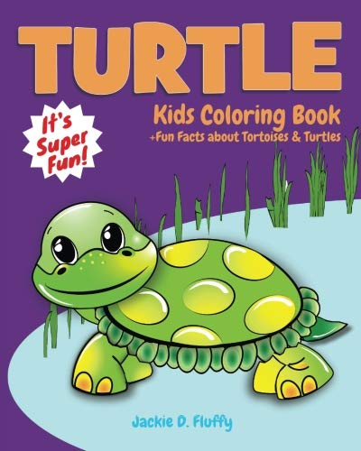 Turtle Activity Book - Turtle Kids Coloring Book +Fun Facts about Tortoises & Turtles: Children Activity Book for Boys & Girls Age 3-8, with 30 Super Fun Coloring Pages of ... (Gifted Kids Coloring Animals) (Volume 5)