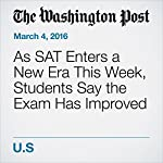As SAT Enters a New Era This Week, Students Say the Exam Has Improved | Nick Anderson