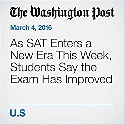 As SAT Enters a New Era This Week, Students Say the Exam Has Improved