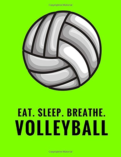 Eat. Sleep. Breathe. Volleyball: Composition Notebook for Volleyball Fans, 100 Lined Pages, Lime Green (Large, 8.5 x 11 in.) (Volleyball Notebook)