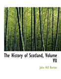 The History of Scotland, John Hill Burton, 0559012489