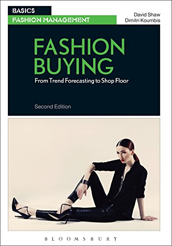 Fashion Buying: From Trend Forecasting to Shop Floor (Basics Fashion ()