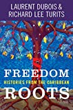 Freedom Roots: Histories from the Caribbean