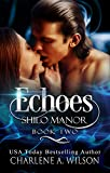 Echoes: Multi-dimensional Soul Mates (Shilo Manor Book 2) - Kindle edition by Wilson, Charlene A., Davis, Susan. Paranormal Romance Kindle eBooks @ Amazon.com.