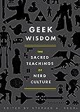 Image of Geek Wisdom: The Sacred Teachings of Nerd Culture
