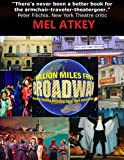 A Million Miles from Broadway -- Musical Theatre Beyond New York and London, Mel Atkey, 0991695704
