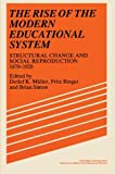 img - for The Rise of the Modern Educational System: Structural Change and Social Reproduction 1870-1920 book / textbook / text book