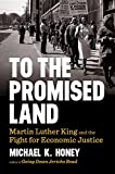 To the Promised Land: Martin Luther King and the Fight for Economic Justice (Thorndike Press Large Print Biographies & Memoirs)