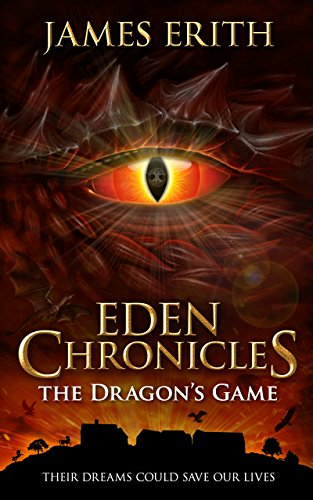 The Dragon's Game (Eden Chronicles Book 4)