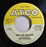 THE COASTERS 45 RPM KEEP ON ROLLING / LITTLE EGYPT