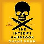 The Intern's Handbook: A Thriller | Shane Kuhn