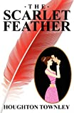 The Scarlet Feather, Houghton Townley, 1479410977