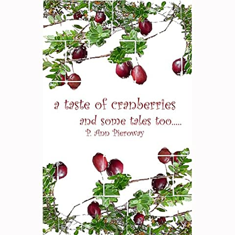 Cookbook - Taste of Cranberries and Some Tales Too... - Cranberry Recipes