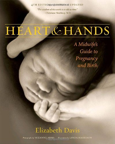 Heart and Hands: A Midwife's Guide to Pregnancy and -