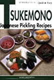 Quick & Easy Tsukemono: Japanese Pickling Recipes