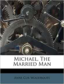 Michael, The Married Man: Anne Cox Woodroofe