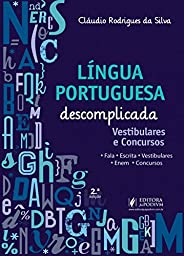 Língua Portuguesa Descomplicada: Vestibulares e Concursos