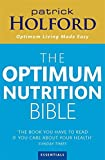 The Optimum Nutrition Bible: The Book You Have To Read If Your Care About Your Health: The Book You Have to Read If You Care About Your Health
