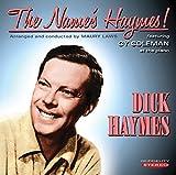 Dick Haymes: The Name's Haymes