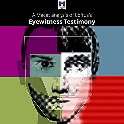 A Macat Analysis of Elizabeth F. Loftus's Eyewitness Testimony