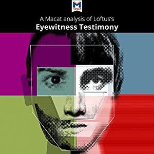 A Macat Analysis of Elizabeth F. Loftus's Eyewitness Testimony Audiobook