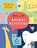 Show + Tell: Animal Activities: With 3 posters, 40 stickers and colouring + activity book