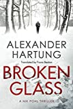 Book cover from Broken Glass (A Nik Pohl Thriller) by Alexander Hartung