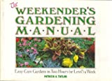 The Weekender's Gardening Manual, Patricia A. Taylor, 0030063299