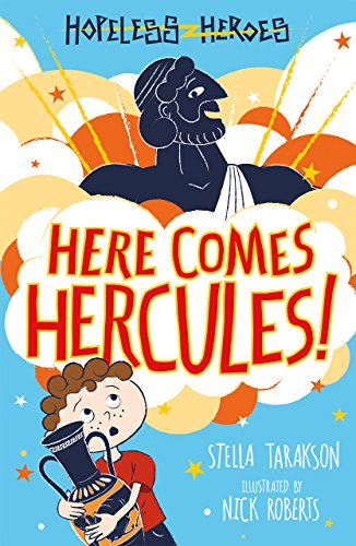 Here Comes Hercules!: Hilarious adventures that introduce children to the Greek Gods (Hopeless Heroes Book 1)